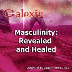 Masculinity Revealed and Healed
